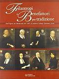 Filantropi e benefattori per tradizione. Dall'opera dei mendicanti del 1563 al moderno istituto Giovanni XXIII