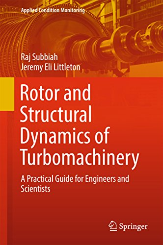 Rotor and Structural Dynamics of Turbomachinery: A Practical Guide for Engineers and Scientists (Applied Condition Monitoring Book 11) (English Edition)
