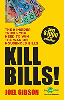 KILL BILLS!: The 9 Insider Tricks You'll Need to Win the War on Household Bills by [Joel Gibson]