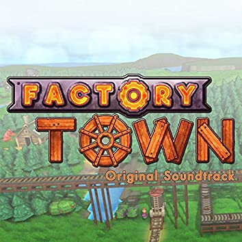 Factory Town (Original Soundtrack)