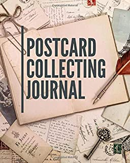 Postcard Collecting Journal: Postcard Collection Postcard Date   Details of Postcard   Purchased/Found From   History Behind Postcard   Sketch/Photo Of Postcard   Notebook For Postcard Collectors