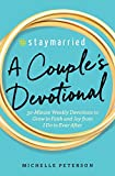 #Staymarried: A Couples Devotional: 30-Minute Weekly Devotions to Grow In Faith And Joy from I Do to...