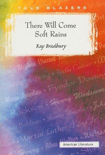 There Will Come Soft Rains (Tale Blazers: American Literature)