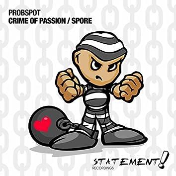 Crime Of Passion / Spore