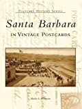 Santa Barbara in Vintage Postcards (Postcard History Series) (English Edition)