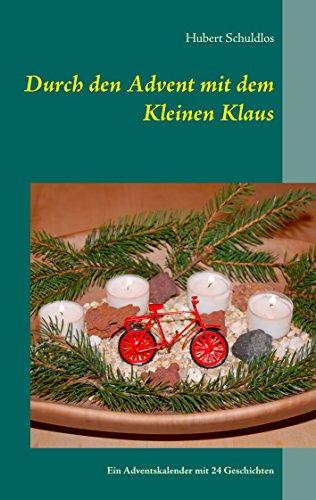 Durch den Advent mit dem Kleinen Klaus: Ein Adventskalender mit 24 Geschichten über den Kleinen Klaus und seine Freundin Rika