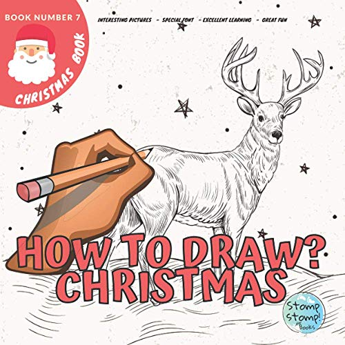 How to Draw Christmas: Step by Step Drawing Cool Christmas Things for Kids Ages 3-12 - Learn How to Draw Christmas Tree, Santa Claus, Reindeer, Snowman and More!