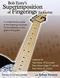 Bob Ferry's Superimposition of Fingerings for Guitar with Robert Denson: Volume IV: The Minor 7(b5) Chord The minor Major 7th Chord The Minor 6th Chord (English Edition)