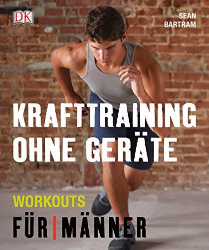 Krafttraining ohne Geräte: Workouts für Männer