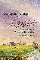 Remembering Rosie: Memories of a Wisconsin Farm Girl