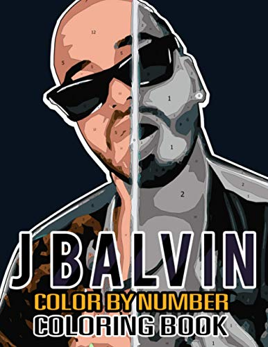 J Balvin Color By Number Coloring Books: Reggaeton Star and Latin Trap Legend, Famous Singer and Pop Icon Inspired Adult Color Number Book For Fans Stress Relief Gift