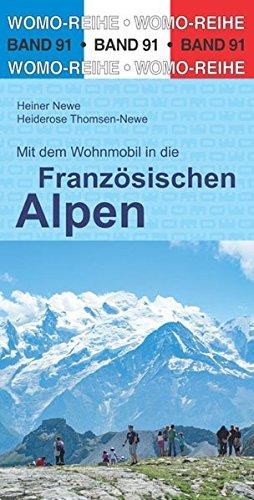 Mit dem Wohnmobil in die Französischen Alpen (Womo-Reihe, Band 91)