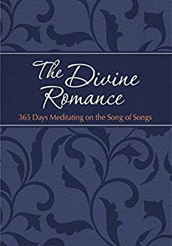 The Divine Romance: 365 Days Meditating on the Song of Songs (The Passion Translation) by [Brian Simmons, Gretchen Rodriguez]