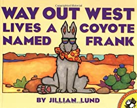 Way Out West Lives a Coyote Named Frank (Picture Puffin Books)