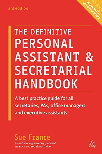 Compare Textbook Prices for The Definitive Personal Assistant & Secretarial Handbook: A Best Practice Guide for All Secretaries, PAs, Office Managers and Executive Assistants Third Edition ISBN 9780749474768 by France, Sue