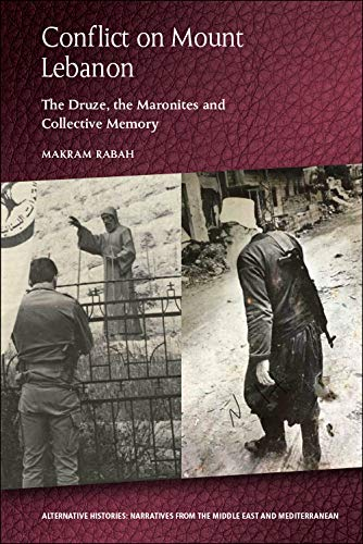 Compare Textbook Prices for Conflict on Mount Lebanon: The Druze, the Maronites and Collective Memory Alternative Histories 1 Edition ISBN 9781474474177 by Rabah, Makram