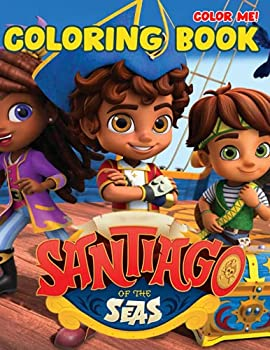 Color Me! - Santiago Of The Seas Coloring Book  A Fantastic Gift For Kids | Perfect For Young Children Preschool Kindergarten Elementary Toddlers That Like Animation