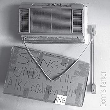 Songs Under the Air Condition Ing Unit