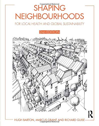 Shaping Neighbourhoods: For Local Health and Global Sustainability