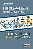 Buffett, Soros, Icahn, fonds souverains... lecons de stratégie des meilleurs investisseurs