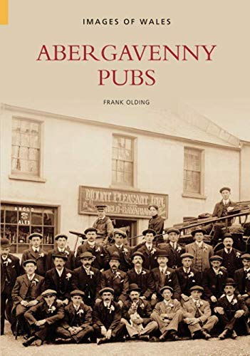 Abergavenny Pubs (Images of Wales) by Frank Olding (2005-08-01)