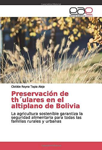Preservación de th´ulares en el altiplano de Bolivia: La agricultura sostenible garantiza la seguridad alimentaria para todas las familias rurales y urbanas