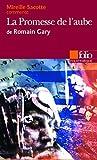 La Promesse de l'aube de Romain Gary (Essai et dossier) by Mireille Sacotte (2006-10-19) - Folio - 19/10/2006