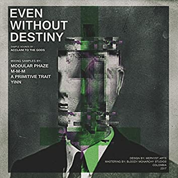 Even Without Destiny [Acclaim To The Gods Stems]