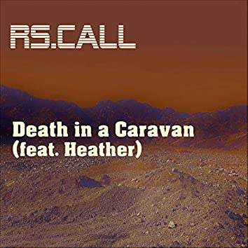 Death in a Caravan (feat. Heather)