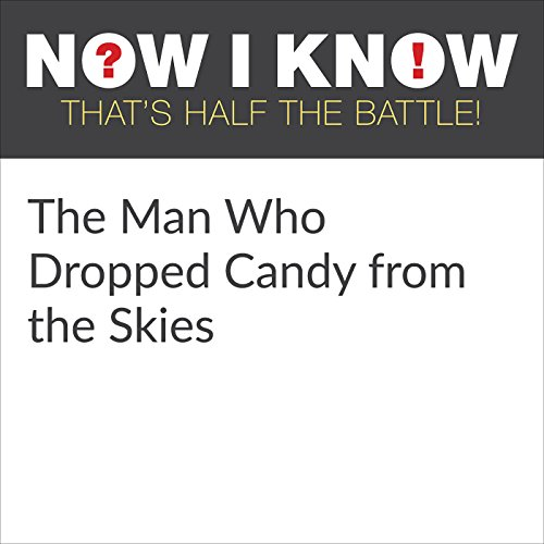 The Man Who Dropped Candy from the Skies audiobook cover art