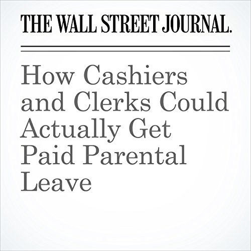How Cashiers and Clerks Could Actually Get Paid Parental Leave copertina