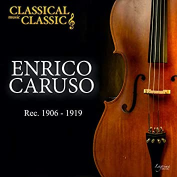 Enrico Caruso: Recording 1906 -1919