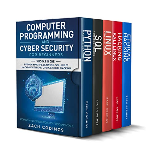 Computer Programming And Cyber Security for Beginners: This Book Includes: Python Machine Learning, SQL, Linux, Hacking with Kali Linux, Ethical...