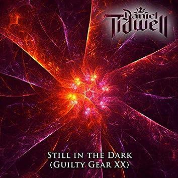 "Still in the Dark (From ""Guilty Gear XX"")"