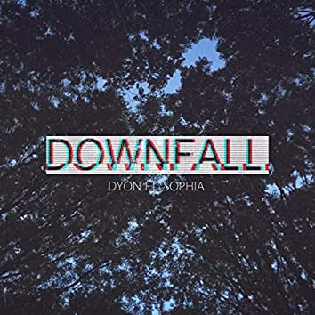 Downfall (feat. Sophia)