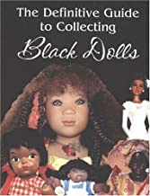The Definitive Guide to Collecting Black Dolls by Debbie Behan Garrett (2003-06-02)