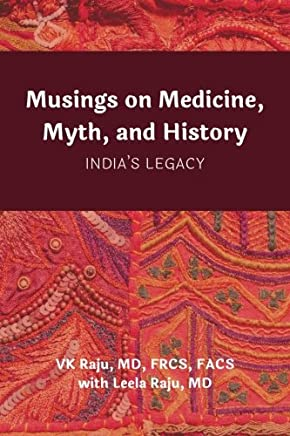 Musings on Medicine, Myth, and History: Indias Legacy