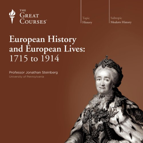 European History and European Lives: 1715 to 1914 audiobook cover art