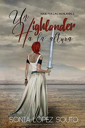 Un highlander a la altura: 2 (Bilogía Viaje por las Highlands)