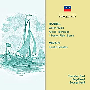 Handel: Water Music; Mozart: Epistle Sonatas