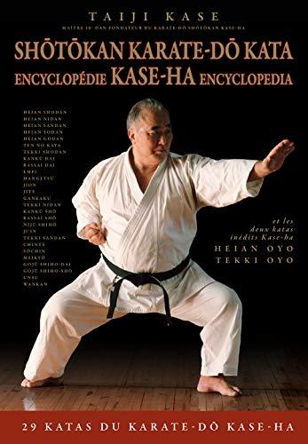 Shotokan Karate-do Kata: Encyclopédie Kase-Ha
