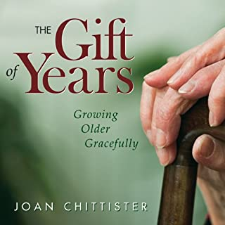 The Gift of Years     Growing Older Gracefully              By:                                                                                                                                 Joan Chittister                               Narrated by:                                                                                                                                 Elizabeth Bookser Barkley                      Length: 6 hrs and 17 mins     84 ratings     Overall 4.2