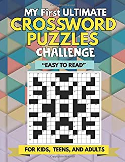 My First Ultimate Crossword Puzzles Challenge For Kids, Teens, and Adults: Educational and Fun Activity Book For All Ages ...