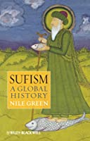 Sufism: A Global History (Wiley Blackwell Brief Histories of Religion)