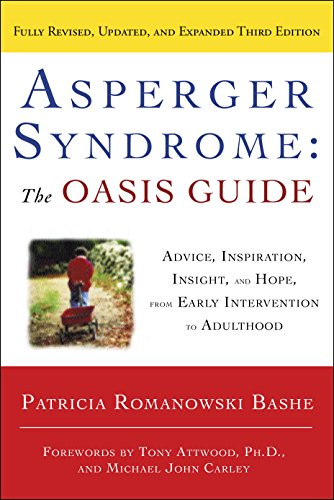 Asperger Syndrome: The OASIS Guide, Revised Third Edition: Advice, Inspiration, Insight, and Hope, f