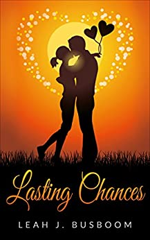 Lasting Chances (Chance on Love Book 3) by [Leah Busboom]