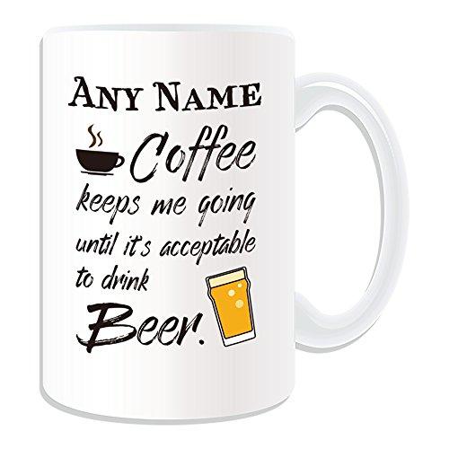 Gepersonaliseerd cadeau - Grote koffie houdt me gaan het is aanvaardbaar drinken bier mok (Gelegenheid ontwerp wit) Naam bericht Unieke Slogan Logo Poster Grappige Nieuwigheid Bier Alcohol Geesten Liquor Tap Lager Cider