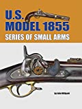 U.S. Model 1855 Series of Small Arms