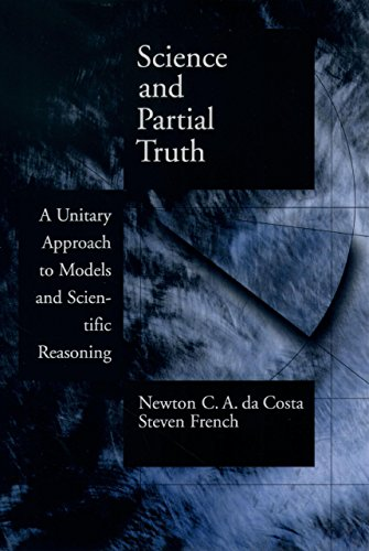 Science and Partial Truth: A Unitary Approach to Models and Scientific Reasoning (Oxford Studies in Philosophy of Science) (English Edition)