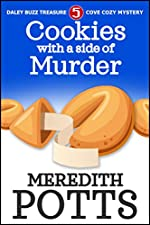 Cookies With A Side Of Murder (Daley Buzz Treasure Cove Cozy Mystery Book 5)